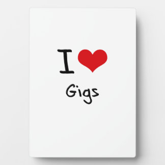 I Love Gigs Plaque