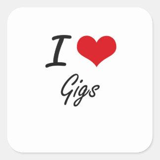 I love Gigs Square Sticker