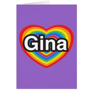 I love Gina. I love you Gina. Heart Greeting Card