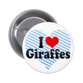 I Love Giraffes 6 Cm Round Badge