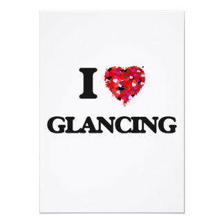 I Love Glancing 13 Cm X 18 Cm Invitation Card
