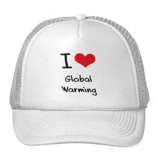 I Love Global Warming Trucker Hat