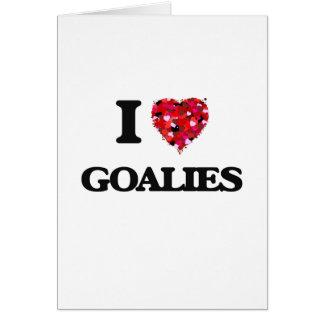 I Love Goalies Card