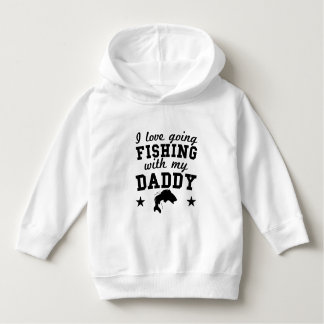I Love Going Fishing With My Daddy Hoodie