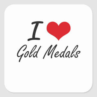 I love Gold Medals Square Sticker