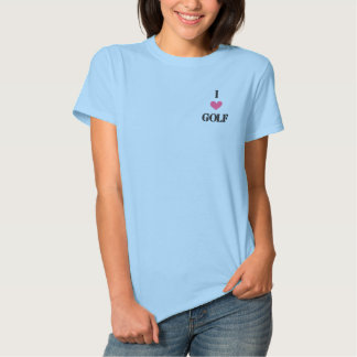 """""""I LOVE GOLF"""" SHIRT - Customized EMBROIDERY Embroidered Shirts"""