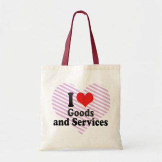 I Love Goods and Services Tote Bag