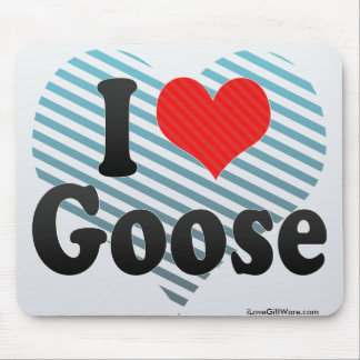 I Love Goose Mouse Pad