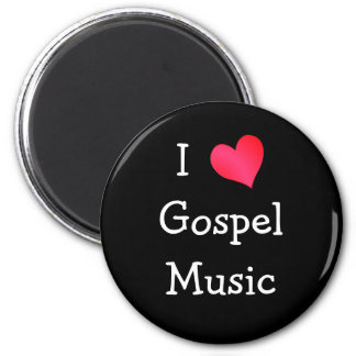 I Love Gospel Music Magnet