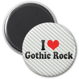 I Love Gothic Rock Magnets