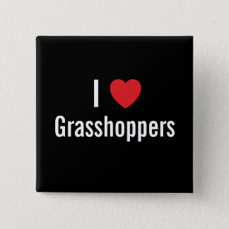 I love Grasshoppers 15 Cm Square Badge