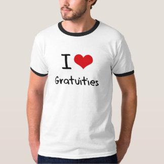 I Love Gratuities Shirts