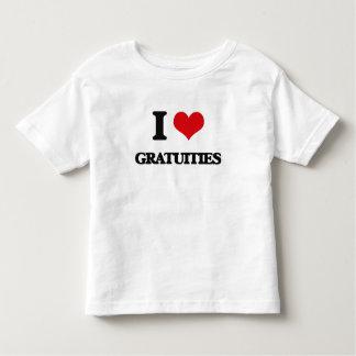 I love Gratuities Toddler T-Shirt
