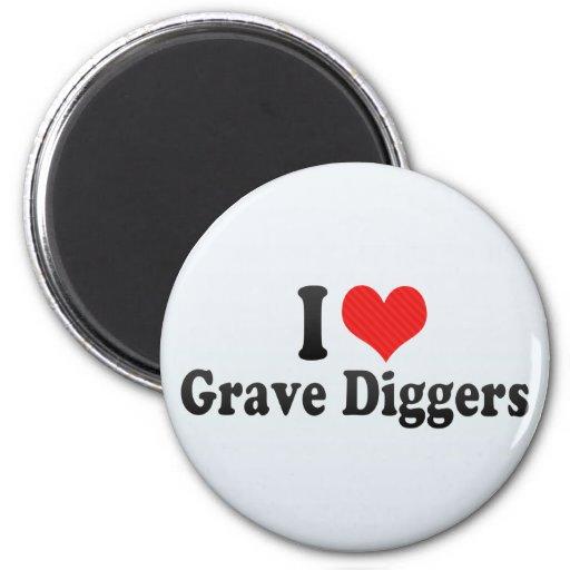 I Love Grave Diggers Fridge Magnet