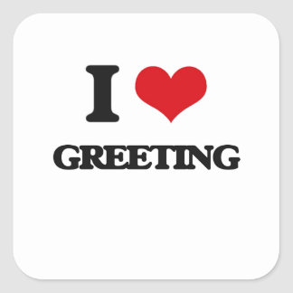 I love Greeting Square Sticker