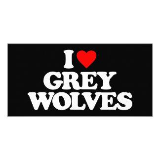 I LOVE GREY WOLVES CUSTOM PHOTO CARD