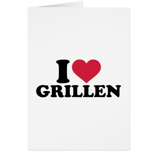 I love Grillen Greeting Card
