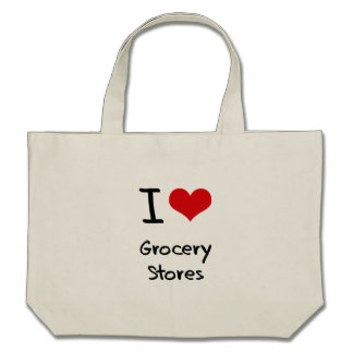 I Love Grocery Stores Bags