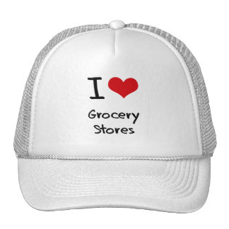 I Love Grocery Stores Trucker Hat