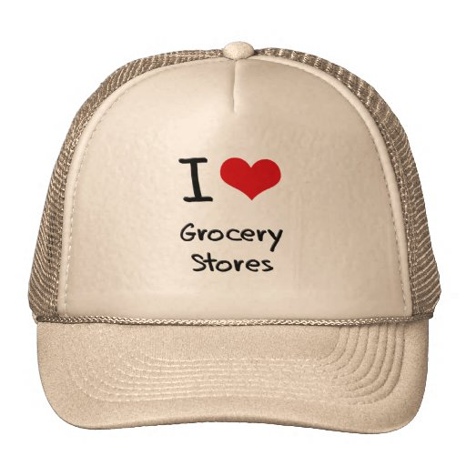 I Love Grocery Stores Trucker Hats