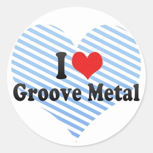 I Love Groove Metal Round Sticker
