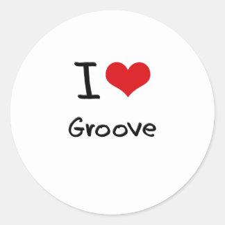 I Love Groove Round Sticker
