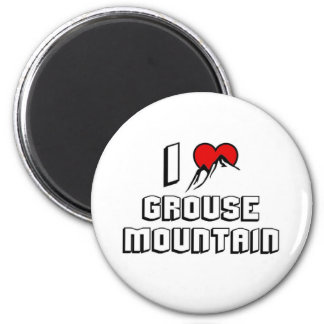 I love Grouse Mountain Magnet