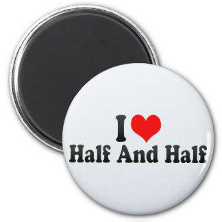I Love Half And Half Fridge Magnet