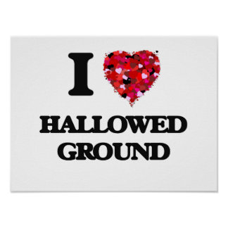 I Love Hallowed Ground Poster