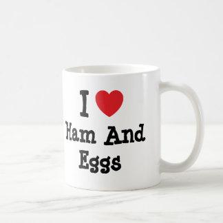 I love Ham And Eggs heart T-Shirt Coffee Mugs