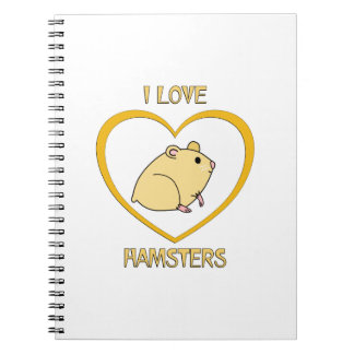 I Love Hamsters Notebook