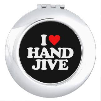 I LOVE HAND JIVE MIRRORS FOR MAKEUP