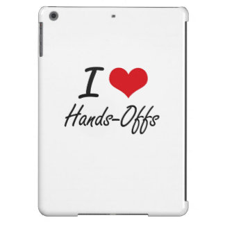 I love Hands-Offs Cover For iPad Air