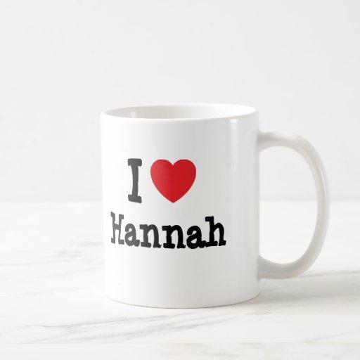 I love Hannah heart T-Shirt Mugs