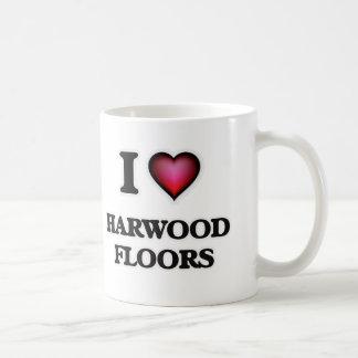 I love Harwood Floors Coffee Mug