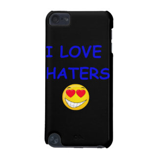 I LOVE HATER IPOD TOUCH CASE