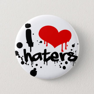 I Love Haters 6 Cm Round Badge