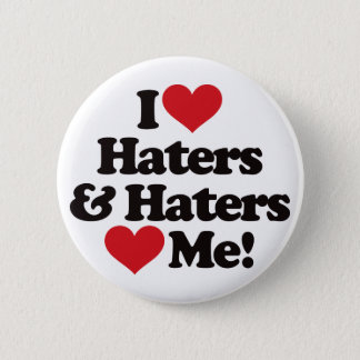 I Love Haters and Haters Love Me 6 Cm Round Badge