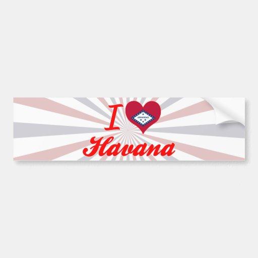 I Love Havana, Arkansas Bumper Sticker
