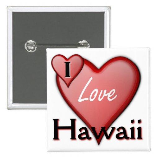 I Love Hawaii Pins