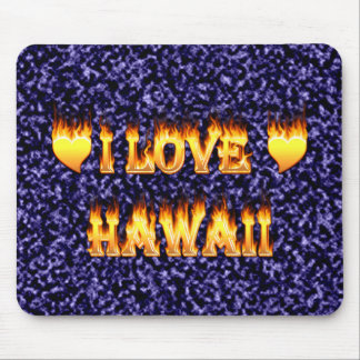 I love hawaii fire and flames mouse pad
