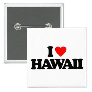 I LOVE HAWAII PINBACK BUTTONS