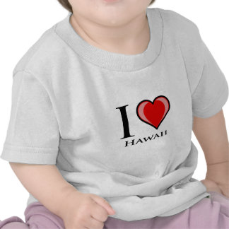 I Love Hawaii T Shirts