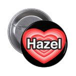 I love Hazel. I love you Hazel. Heart 6 Cm Round Badge