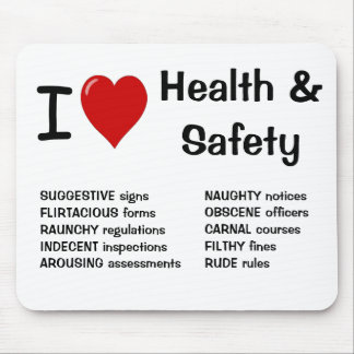 I Love Health and Safety - Funny Rude Mousepad
