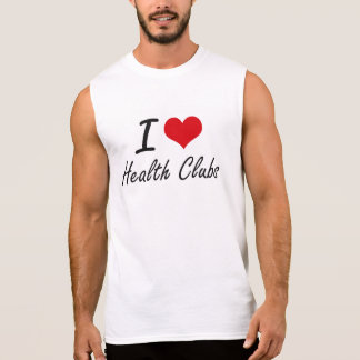 I love Health Clubs Sleeveless Tees