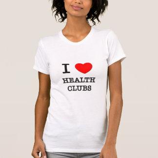 I Love Health Clubs Tee Shirts