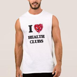 I Love Health Clubs Sleeveless T-shirt