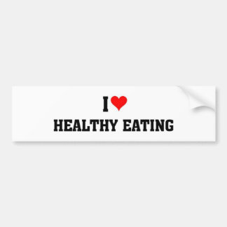 I love healthy eating bumper stickers