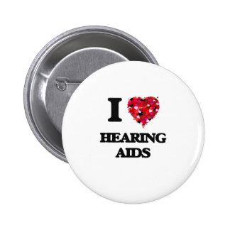 I Love Hearing Aids 6 Cm Round Badge